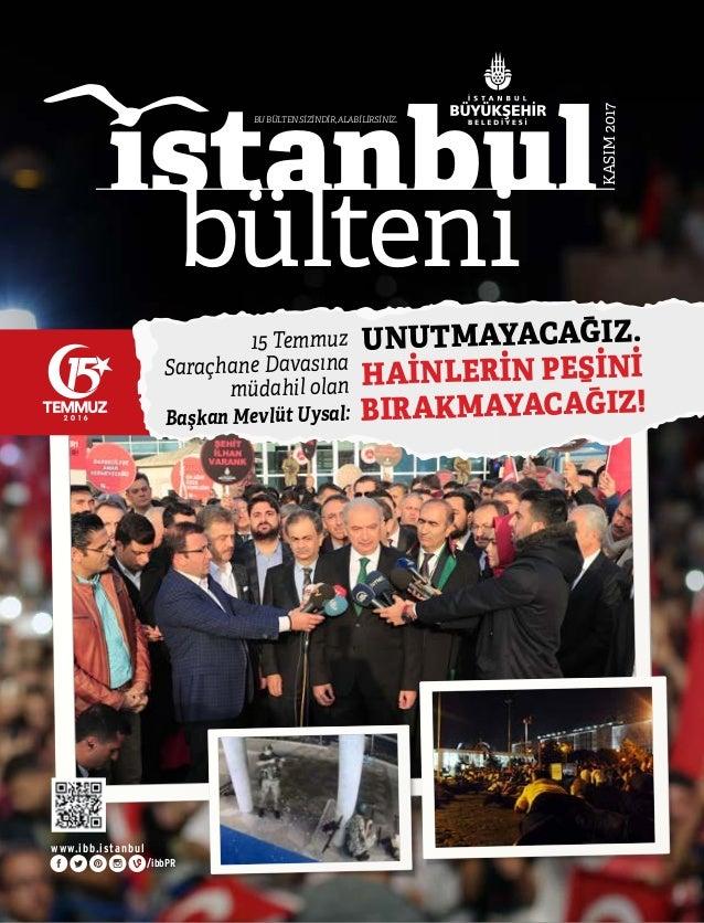 www.ibb.istanbul /ibbPR KASIM2017 bülteni ıstanbul BUBÜLTENSİZİNDİR,ALABİLİRSİNİZ. 15 Temmuz Saraçhane Davasına müdahil ol...