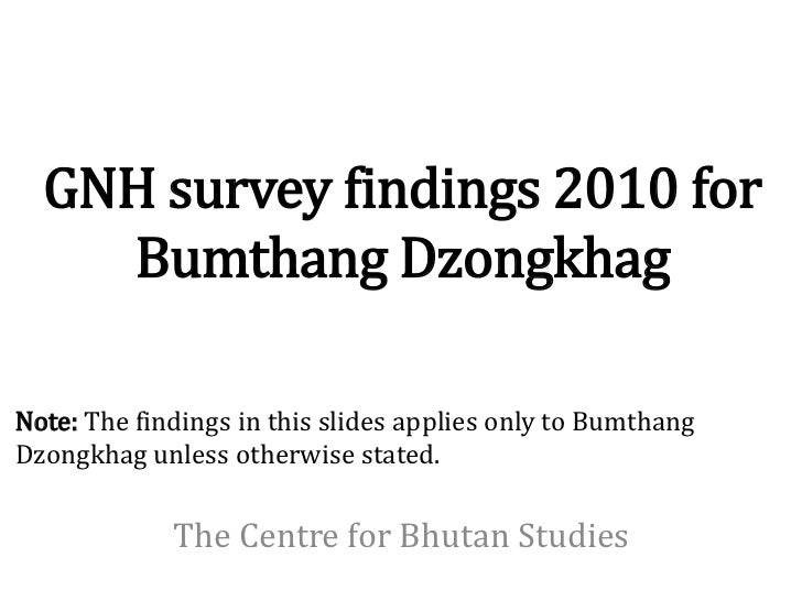 GNH survey findings 2010 for    Bumthang DzongkhagNote: The findings in this slides applies only to BumthangDzongkhag unle...