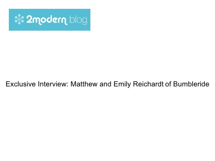 Exclusive Interview: Matthew and Emily Reichardt   of Bumbleride
