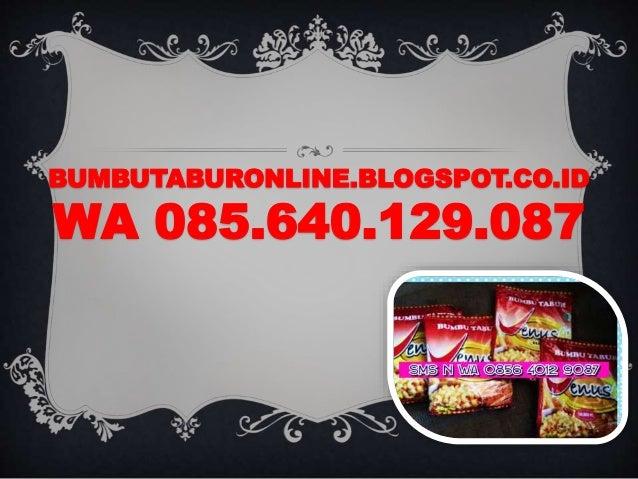 BUMBUTABURONLINE.BLOGSPOT.CO.ID WA 085.640.129.087 PEDAS MANIS