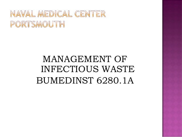 MANAGEMENT OF INFECTIOUS WASTE BUMEDINST 6280.1A
