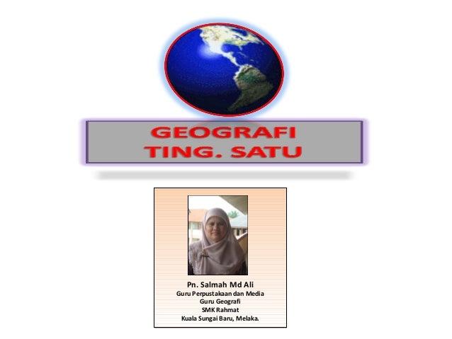 Pn. Salmah Md AliGuru Perpustakaan dan Media       Guru Geografi        SMK Rahmat Kuala Sungai Baru, Melaka.