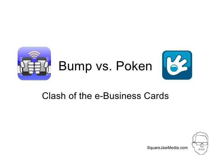 Bump vs. Poken Clash of the e-Business Cards SquareJawMedia.com
