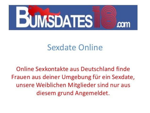 Sexdate Online Online Sexkontakte aus Deutschland finde Frauen aus deiner Umgebung für ein Sexdate, unsere Weiblichen Mitg...