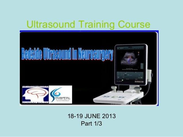 18-19 JUNE 2013 Part 1/3 Ultrasound Training Course