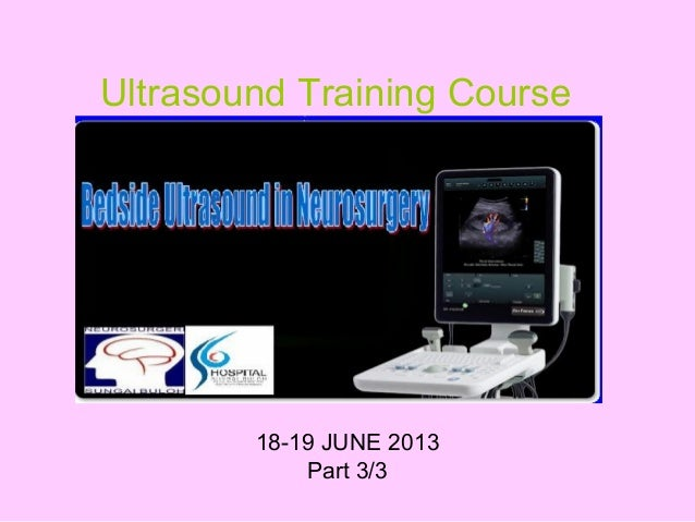 18-19 JUNE 2013 Part 3/3 Ultrasound Training Course