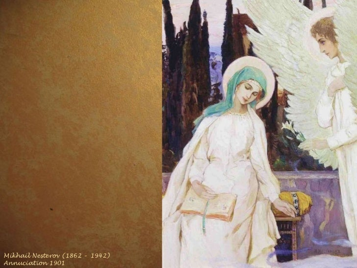 Mikhail Nesterov ( 1862 –  1942) Annuciation Mikhail Nesterov ( 1862 –  1942) Annuciation 1901