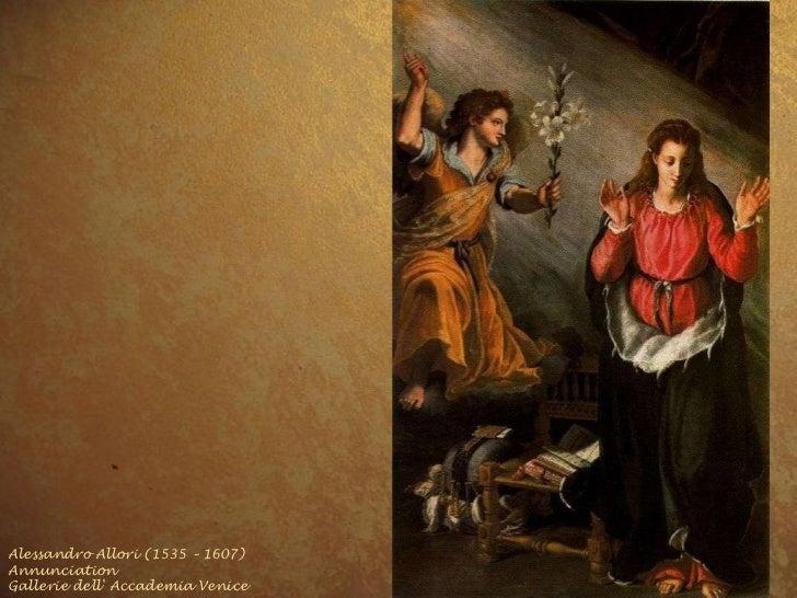 Alessandro Allori (1535 – 1607) Annunciation  Gallerie dell' Accademia Venice