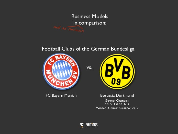 Business Models               in comparison:     not as            seriousFootball Clubs of the German Bundesliga         ...