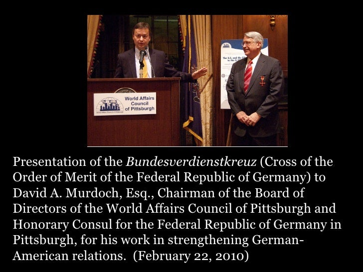 Presentation of the  Bundesverdienstkreuz  (Cross of the Order of Merit of the Federal Republic of Germany) to David A. Mu...