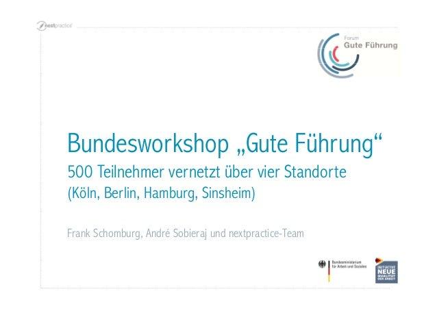 """Bundesworkshop """"Gute Führung"""" 500 Teilnehmer vernetzt über vier Standorte (Köln, Berlin, Hamburg, Sinsheim) Frank Schombur..."""