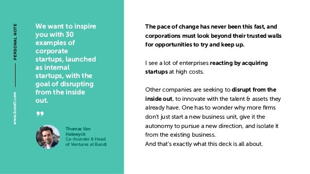 We want to inspire you with 30 examples of corporate startups, launched as internal startups, with the goal of disrupting ...