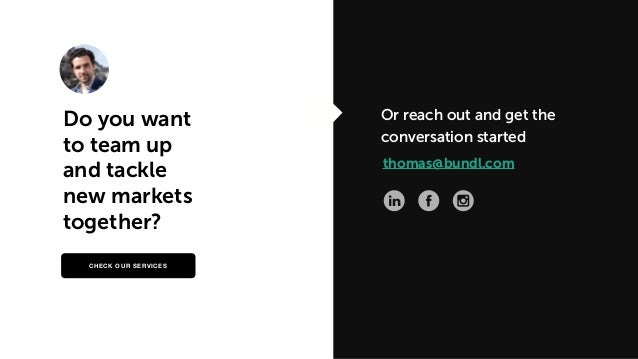Do you want to team up and tackle new markets together? thomas@bundl.com Or reach out and get the conversation started CHE...