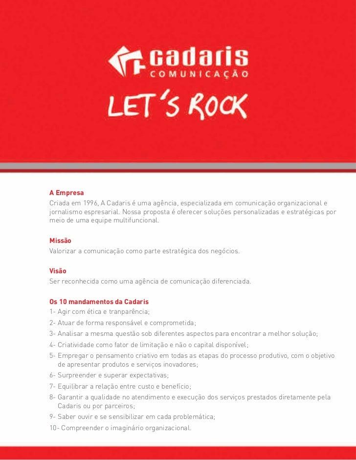 A EmpresaCriada em 1996, A Cadaris é uma agência, especializada em comunicação organizacional ejornalismo espresarial. Nos...