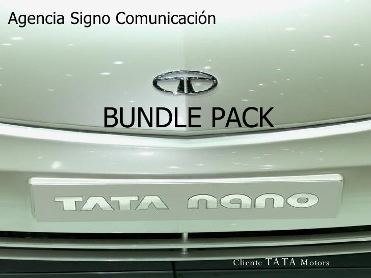 Agencia Signo Comunicación Cliente  TATA  Motors BUNDLE PACK