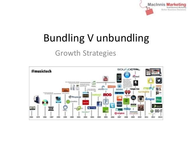 Bundling V unbundling  Growth Strategies