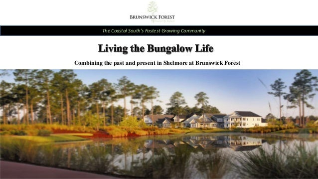 The Coastal South's Fastest Growing Community  Combining the past and present in Shelmore at Brunswick Forest