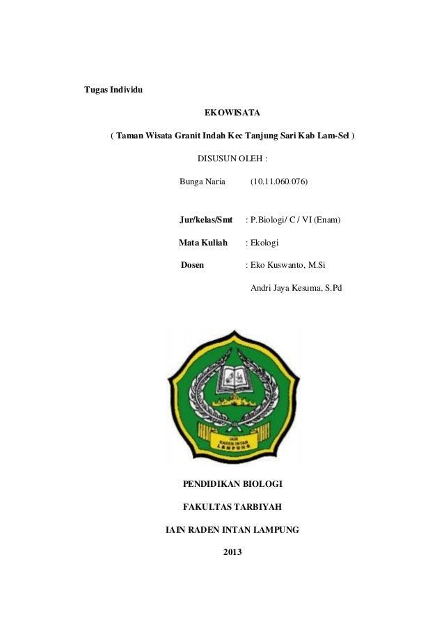 Tugas IndividuEKOWISATA( Taman Wisata Granit Indah Kec Tanjung Sari Kab Lam-Sel )DISUSUN OLEH :Bunga Naria (10.11.060.076)...