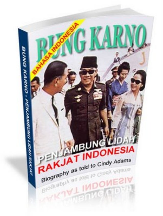 BUNG KARNOPenyambung Lidah Rakyat IndonesiaBIOGR@PHY @S TOLD TO CINDY @D@MS