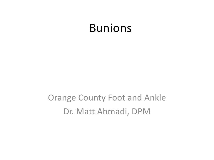 Bunions<br />Orange County Foot and Ankle<br />Dr. Matt Ahmadi, DPM<br />