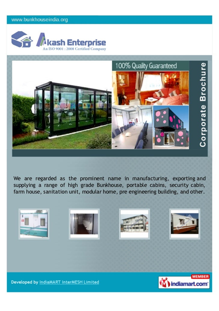 We are regarded as the prominent name in manufacturing, exporting andsupplying a range of high grade Bunkhouse, portable c...