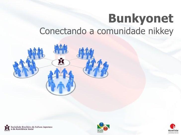 Bunkyonet Conectando a comunidade nikkey