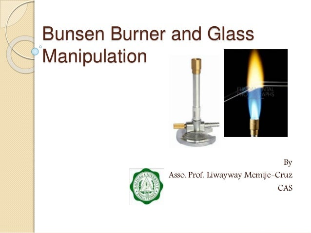 Bunsen burner and Glass Manipulation