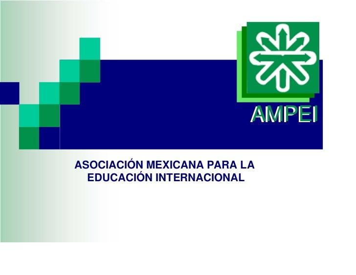 AMPEIASOCIACIÓN MEXICANA PARA LA  EDUCACIÓN INTERNACIONAL