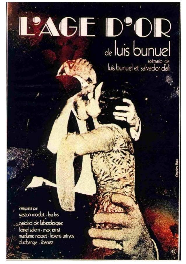 L'age d'or Réalisateur : Luis Buñuel Scénario : Luis Buñuel et Salvador Dali L'Age d'Or est l'histoire pour le moins surré...