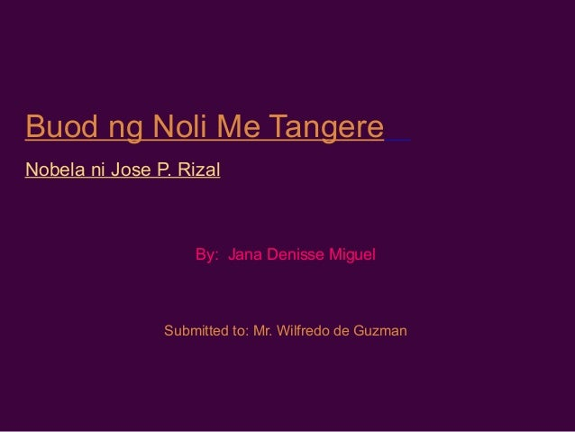 reflection paper on noli me tangere Read reaction and legacy (right one) from the story noli me tangere by aly_gabrielle (aleafssang) with 1,600 readsthis novel and its sequel, el filibusterismo.