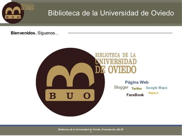 Biblioteca de la Universidad de OviedoBienvenidos. Síguenos...                                                            ...