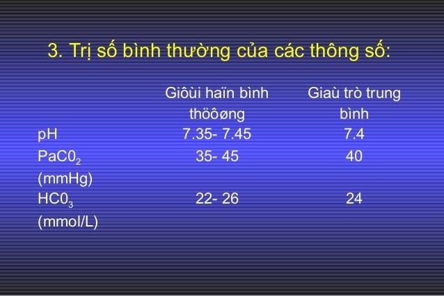 4. Các rối loạn toan- kiềm: a. Điều chỉnh thăng bằng toan kiềm trong cơ thể: - Toan chuyển hóa: HC03 ↓ → H+ ↑ → kích thích...