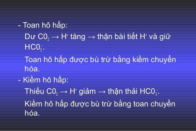 Roái loaïn Ñaùp öùng buø tröø Toan chuyeån hoùa PaC02 # 1.5 × [HC03] + 8 (± 2 vaø > 10) Kieàm chuyeån hoùa PaC02 # 0.7 × [...