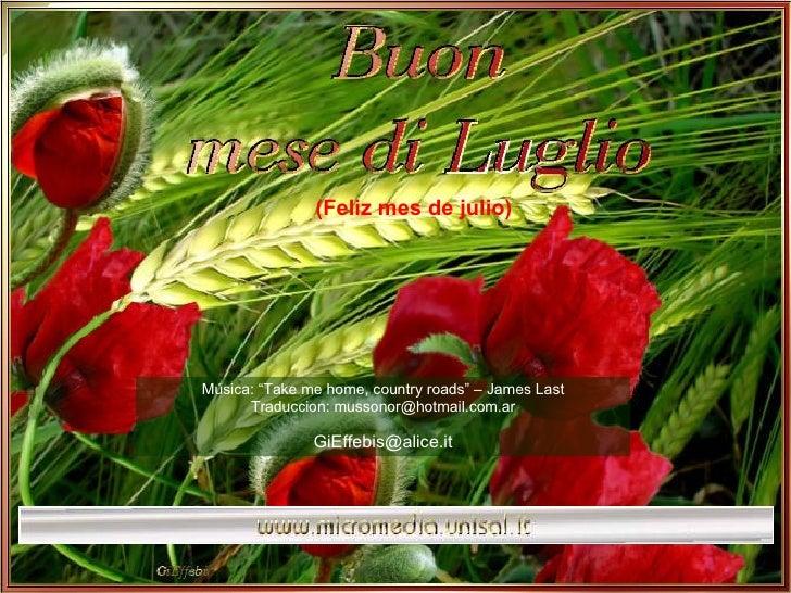 """Música: """"Take me home, country roads"""" – James Last Traduccion: mussonor@hotmail.com.ar [email_address] (Feliz mes de julio)"""