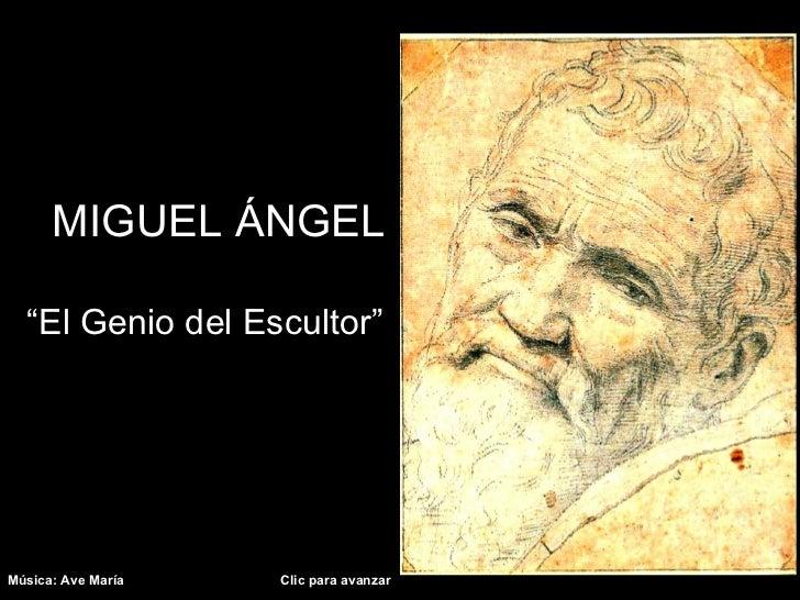 """MIGUEL ÁNGEL """" El Genio del Escultor"""" Música: Ave María  Clic para avanzar"""