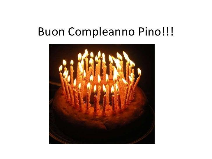 Buon Compleanno Pino!!!<br />