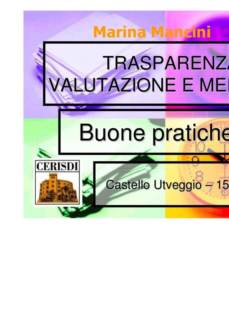 Marina Mancini     TRASPARENZA,VALUTAZIONE E MERITO  Buone pratiche     Castello Utveggio – 15.06.2011