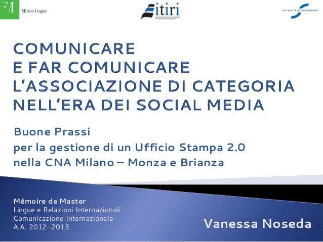 Buone Prassi per la gestione di un Ufficio Stampa 2.0 nella CNA Milano – Monza e Brianza Mémoire de Master Lingue e Relazi...