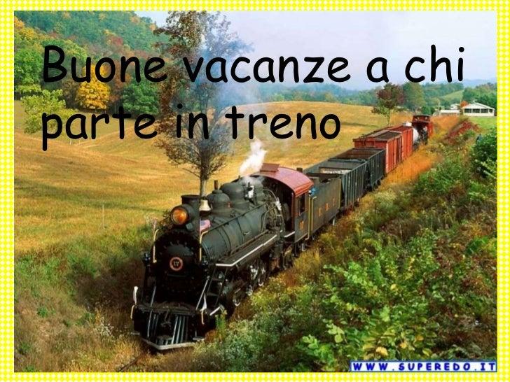Buone vacanze a chiparte in treno