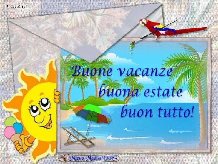 Buone vacanze buona estate buon tutto a for Vacanze immagini