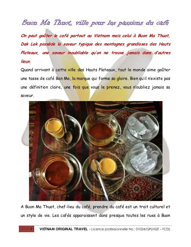 Buon Ma Thuot, ville pour les passions du café On peut goûter le café partout au Vietnam mais celui à Buon Ma Thuot, Dak L...
