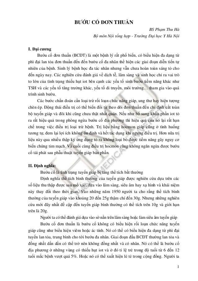 1 BƯỚU CỔ ĐƠN THUẦN BS Phạm Thu Hà Bộ môn Nội tổng hợp - Trường Đại học Y Hà Nội I. Đại cương Bướu cổ ñơn thuần (BCĐT) là ...