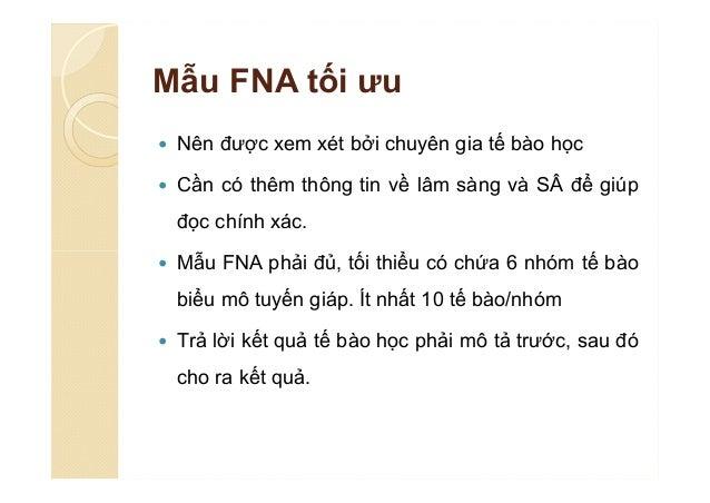 GIẢM THIỂU ÂM TÍNH GIẢ/FNA  Thực hiện FNA qua hướng dẫn siêu âm  Lấy nhiều mẫu ở nhiều khu vực/nhân  Lập lại FNA qua hư...
