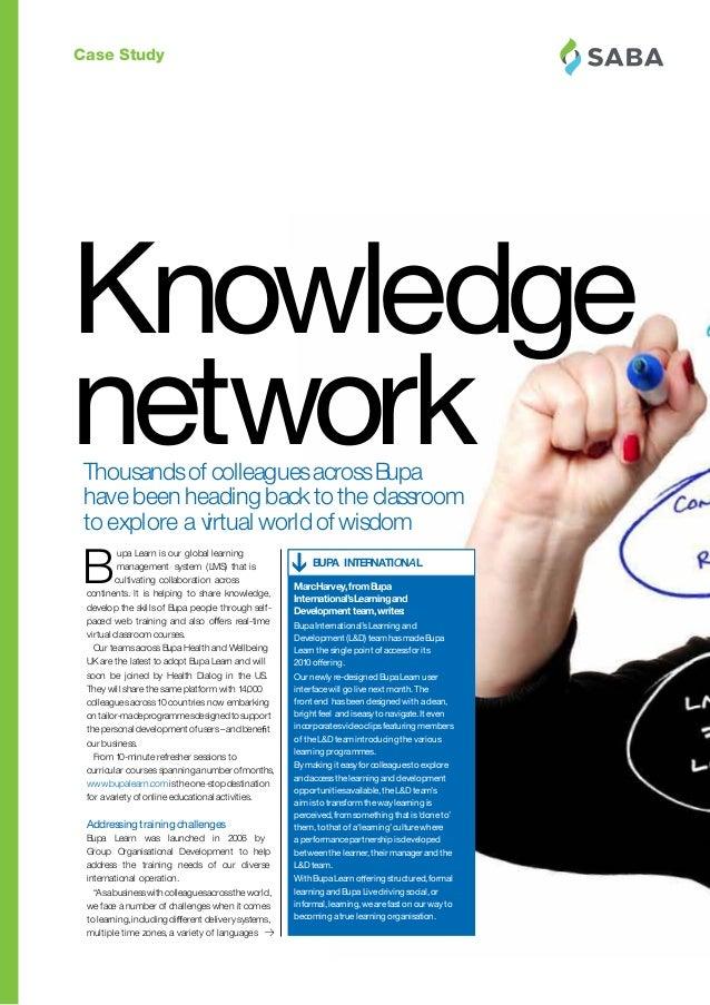 Case Study BUPA INTERNATIONAL OURCOMMI TMEN TTOOU RPEOPLE,CU STOMERSANDCO MMUNITIES BUPAVALUES 14 Knowledge networkThousan...