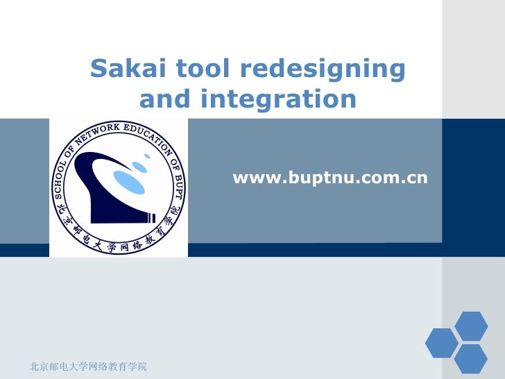 Sakai tool redesigning and integration www.buptnu.com.cn 北京邮电大学网络教育学院
