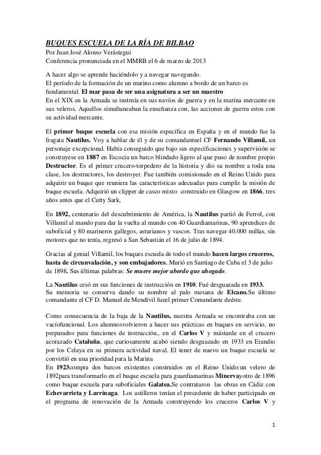 BUQUES ESCUELA DE LA RÍA DE BILBAOPor Juan José Alonso VerásteguiConferencia pronunciada en el MMRB el 6 de marzo de 2013A...