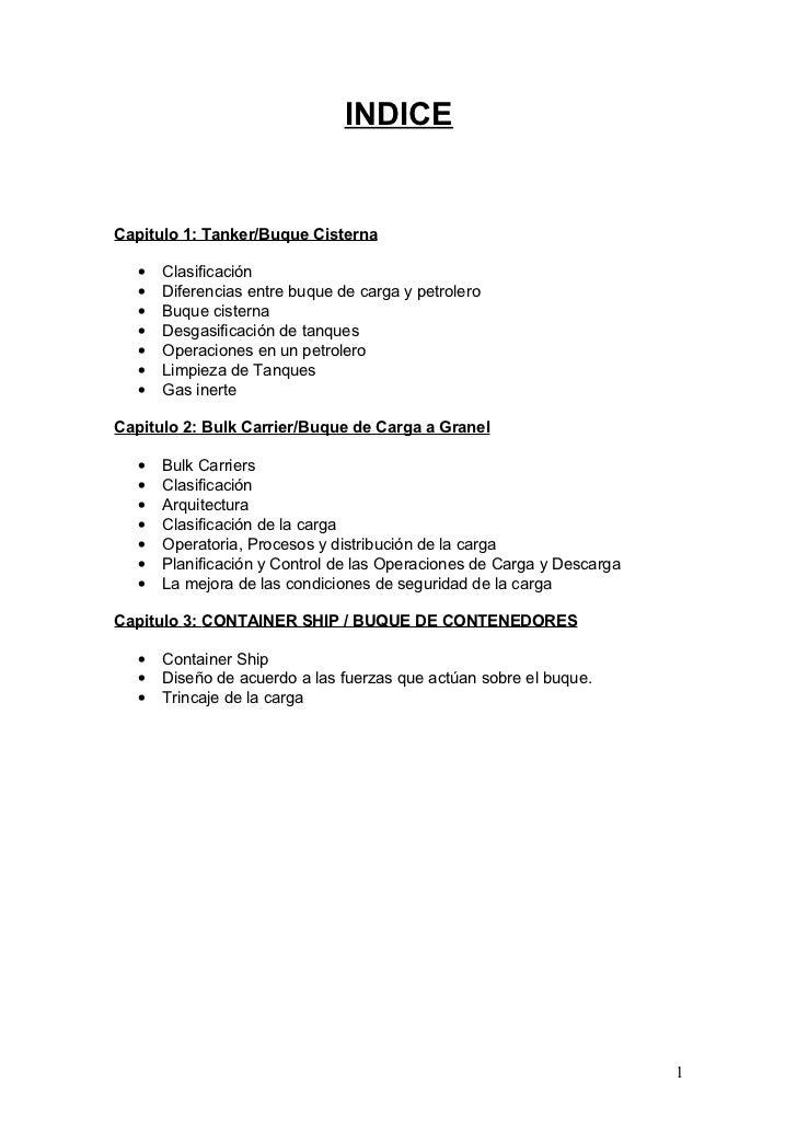 INDICE   Capitulo 1: Tanker/Buque Cisterna     •   Clasificación    •   Diferencias entre buque de carga y petrolero    • ...