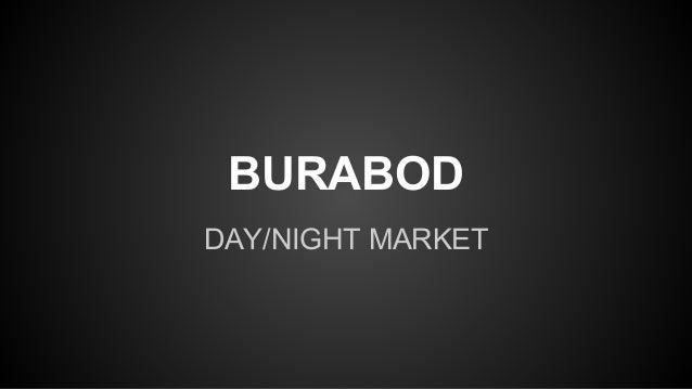 BURABOD DAY/NIGHT MARKET