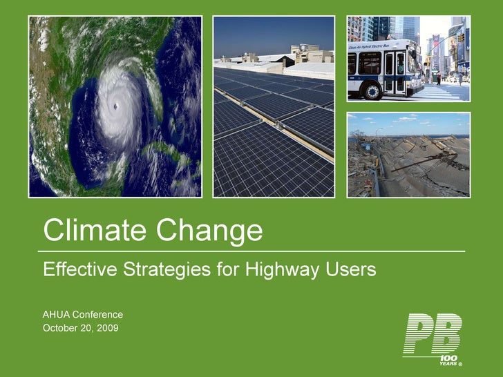 Climate Change Effective Strategies for Highway Users AHUA Conference October 20, 2009