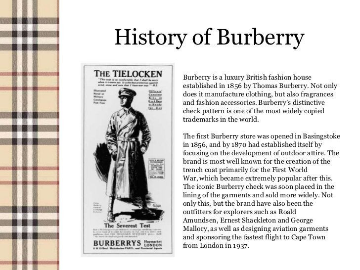 History of Burberry      Burberry is a luxury British fashion house      established in 1856 by Thomas Burberry. Not only ...